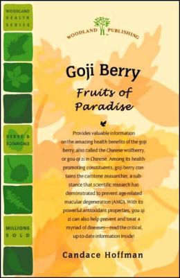 Goji Berry: Fruits of Paradise