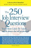 Book Cover Image. Title: The 250 Job Interview Questions:  You'll Most Likely Be Asked...and the Answers That Will Get You Hired!, Author: Peter Veruki