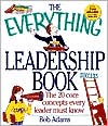 The Everything® Leadership Book: The Twenty Core Concepts Every Leader Must Know