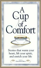 A Cup of Comfort: Stories That Warm Your Heart, Lift Your Spirit and Enrich Your Life