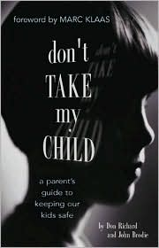 Don't Take My Child: A Parent's Guide to Keeping Our Kids Safe