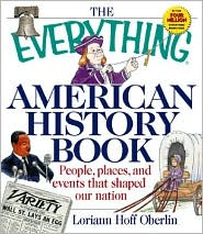 Everything American History Book: People, Places and Events That Shaped Our Nation