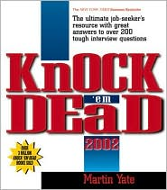 Knock 'em Dead 2002: The Ultimate Job-Seeker's Resource with Great Answers to over 200 Tough Interview Questions
