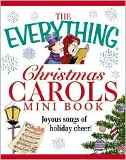 Christmas Carols Mini Book: Joyous Songs of Holiday Cheer! (Everything Mini Book)