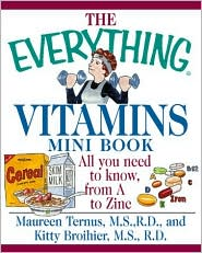 Everything Vitamins Mini Book: All You Need to Know, from a to Zinc (Everything Mini Book)