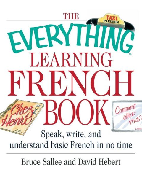 Everything Learning French Book: Speak, Write, and Understand Basic French in No Time