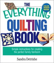 The Everything Quilting Book: Simple Instructions for Creating the Perfect Family Heirloom