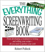 Everything Screenwriting: From Developing a Treatment to Writing and Selling your Script - All You Need to Perfect Your Craft