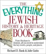 Everything Jewish History and Heritage: From Abraham to Zionism, All You Need to Know about the Key Events, People, and Places