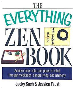 Everything Zen: Achieve Inner Calm and Peace of Mind Through Meditation, Simple Living, and Harmony