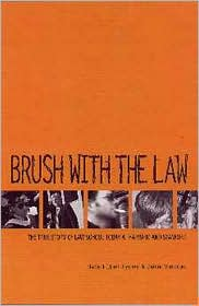 Brush with the Law: The True Story of Law School Today at Harvard and Stanford
