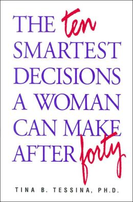 The Ten Smartest Decisions a Woman Can Make after Forty