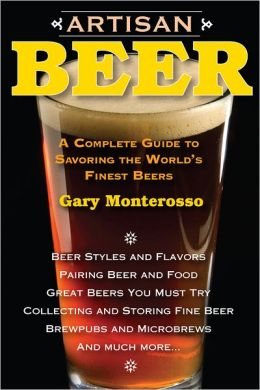 Artisan Beer: A Complete Guide to Savoring the World's Finest Beers