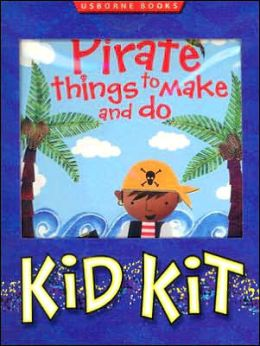 Pirate Things to Make and Do Kid Kit
