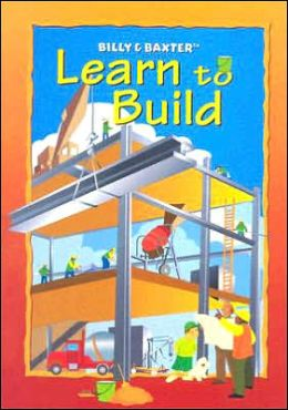 Billy and Baxter Learn to Build