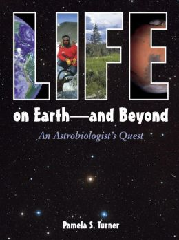 Life on Earth-and Beyond: An Astrobiologist's Quest