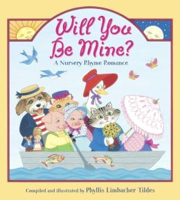 Will You Be Mine?: A Nursery Rhyme Romance