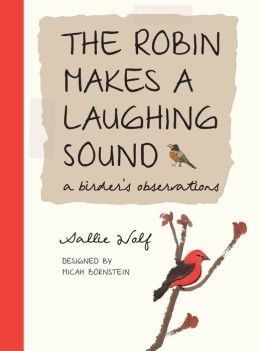 Robin Makes a Laughing Sound: A Birder's Journal
