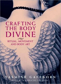 Crafting the Body Divine: Ritual,Movement and Body Art