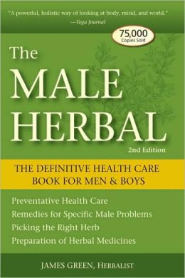 Male Herbal: The Definitive Health Care Book for Men and Boys