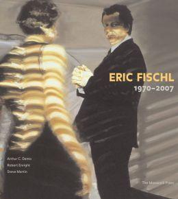 Eric Fischl: 1970-2007