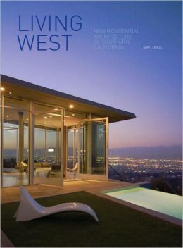 Living West: New Residential Architecture in Southern California