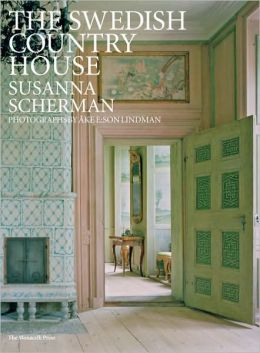 The Swedish Country House Susanna Scherman and Ake E. Lindman