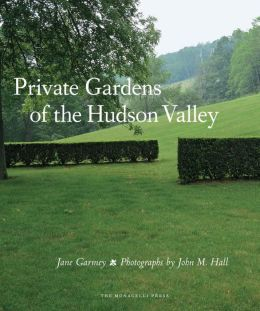 Private Gardens of the Hudson Valley