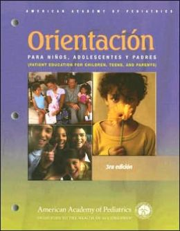 Patient Education for Children, Teens, and Their Parents (Spanish Version)