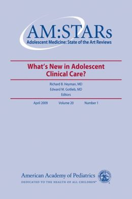 Practice of Adolescent Medicine: Adolescent Medicine State of the Are Reviews (AM: STARs)