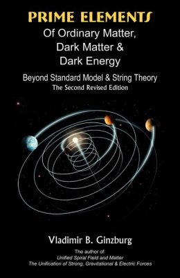 Prime Elements Of Ordinary Matter, Dark Matter & Dark Energy