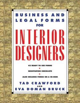 Business and Legal Forms for Interior Designers, Second Edition Tad Crawford and Eva Doman Bruck
