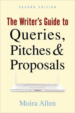 Writer's Guide to Queries, Pitches and Proposals