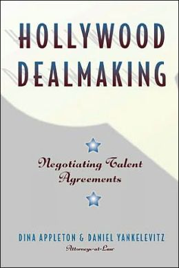 Hollywood Dealmaking: Negotiating Talent Agreements