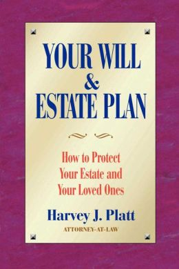 Your Will and Estate Plan: How to Protect Your Estate and Your Loved Ones