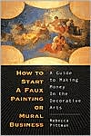 How to Start a Faux Painting or Mural Business: A Guide to Earning Money in the Decorative Arts