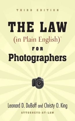The Law (in Plain English) for Photographers (Third Edition)
