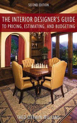 The Interior Designer's Guide to Pricing, Estimating, and Budgeting (Second Edition)
