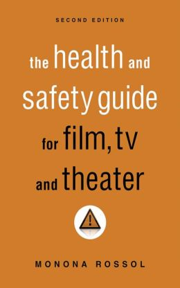 Health and Safety Guide for Film, TV, and Theater