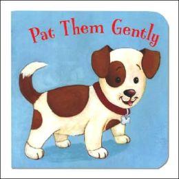 Pat Them Gently