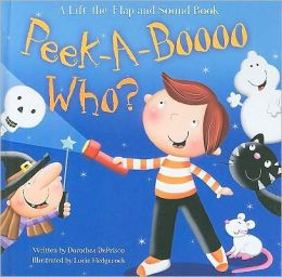 Peek-A-Boooo Who?: A Lift-The-Flap and Sound Book