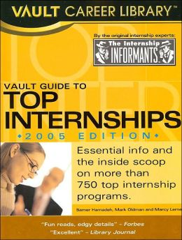Vault Guide to Top Internships (Vault Career Library Series)