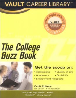 College Buzz Book (Vault Career Library: The Right School Series)