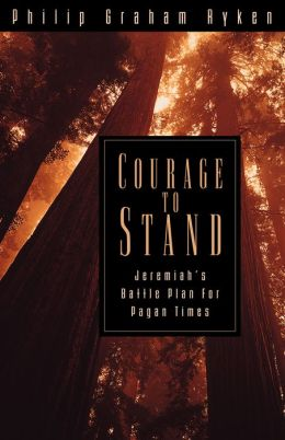 Courage to Stand: Jeremiah's Battle Plan for Pagan Times
