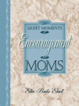 Quiet Moments of Encouragement for Moms