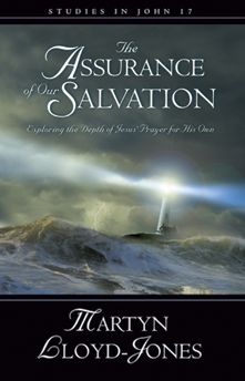 The Assurance of Our Salvation: Exploring the Depth of Jesus' Prayer for His Own - Studies in John 17