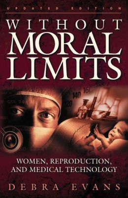 Without Moral Limits: Women, Reproduction, and Medical Technology