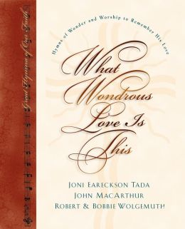 What Wondrous Love Is This: Hymns of Wonder and Worship to Remember His Love with CD (Audio)