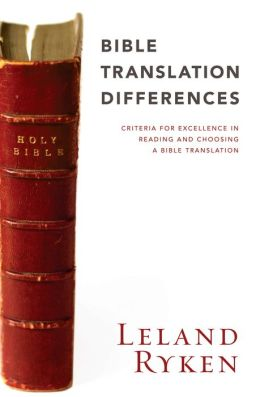Bible Translation Differences: Criteria for Excellence in Reading and Choosing a Bible Translation