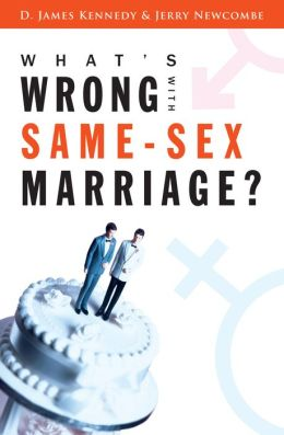 What's Wrong with Same-Sex Marriage?